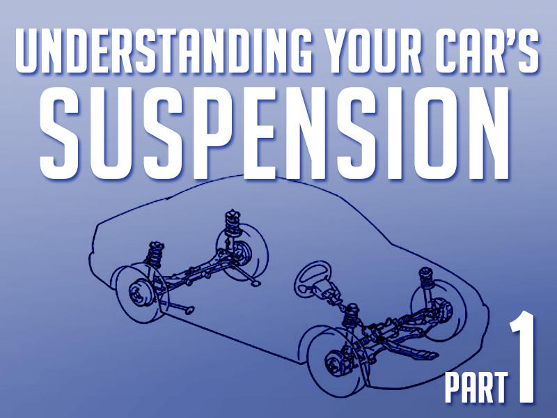 Beginner's Guide: Understanding Your Car's Suspension- Part 1 1