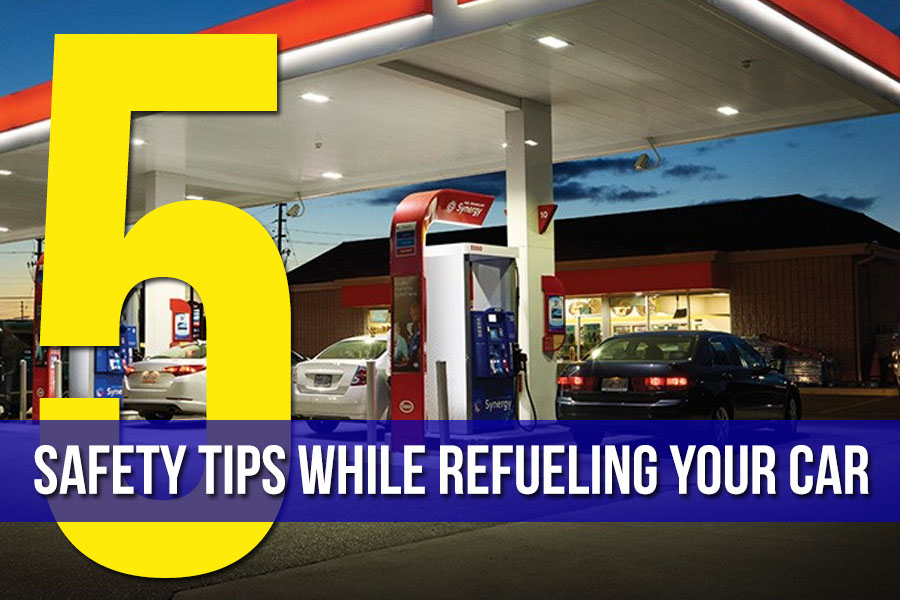 5 Safety Tips to Follow While Refueling Your Car 1