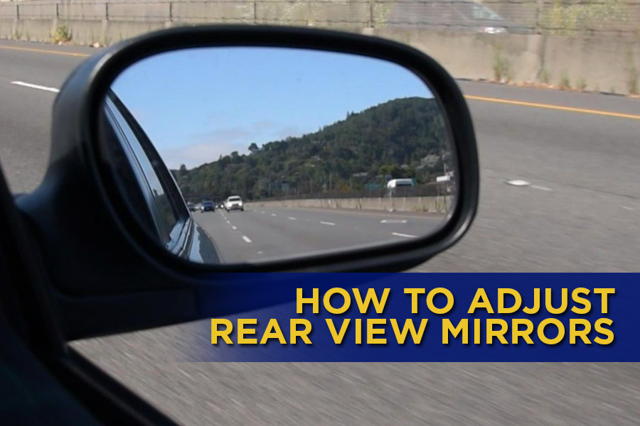 How to Properly Adjust Your Side and Rear View Mirrors 1