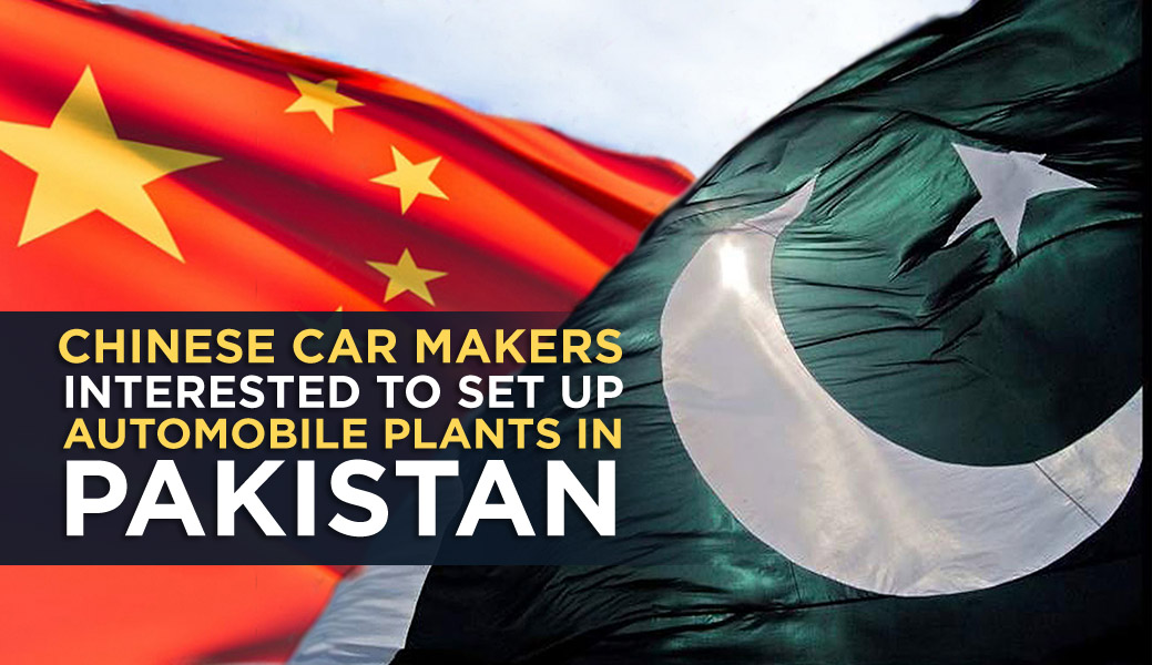 Chinese Interested in Setting Up Automobile Plants in Pakistan 7