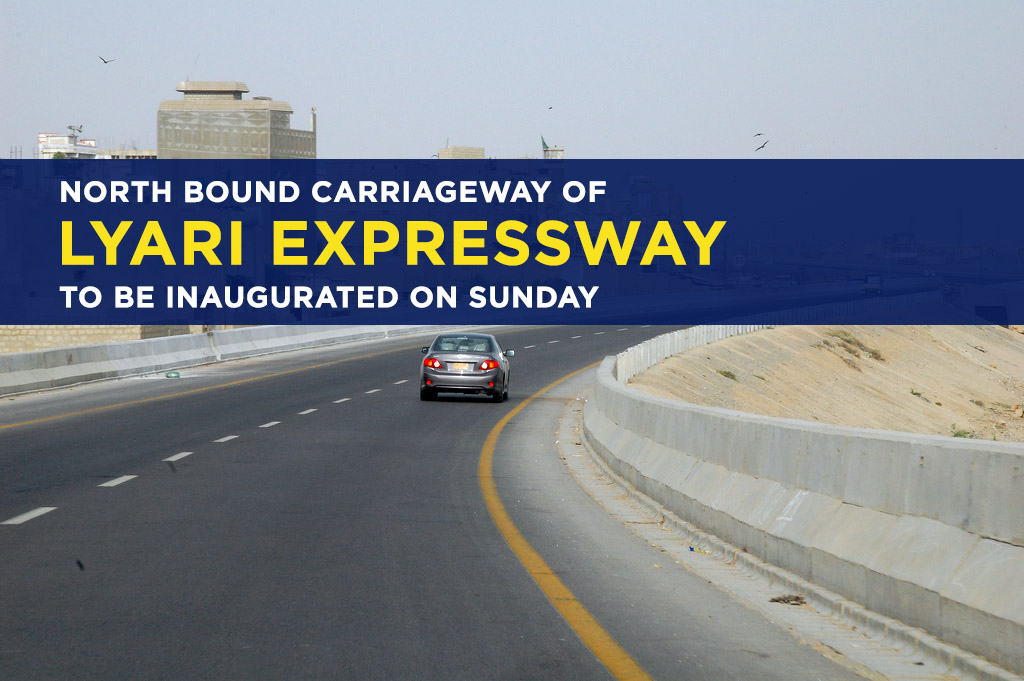 North Bound Carriageway Of Lyari Expressway To Be Inaugurated On Sunday 4