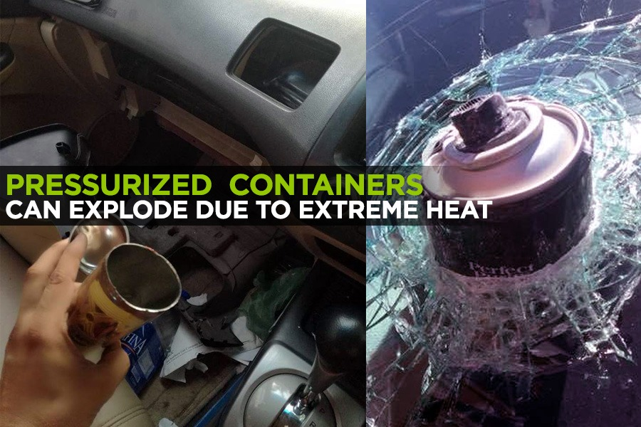 Pressurized Containers in Cars May Explode Due to Extreme Heat 34