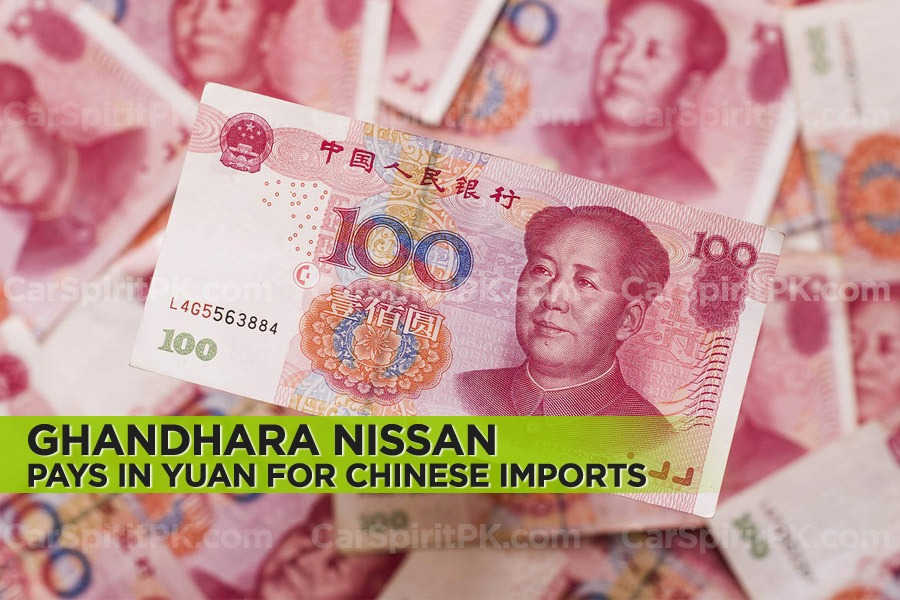 Ghandhara Nissan Starts Paying in Yuan for Chinese Imports 1