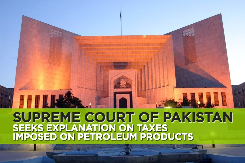 Supreme Court Seeks Explanation on Taxes Imposed on Petroleum Products 1