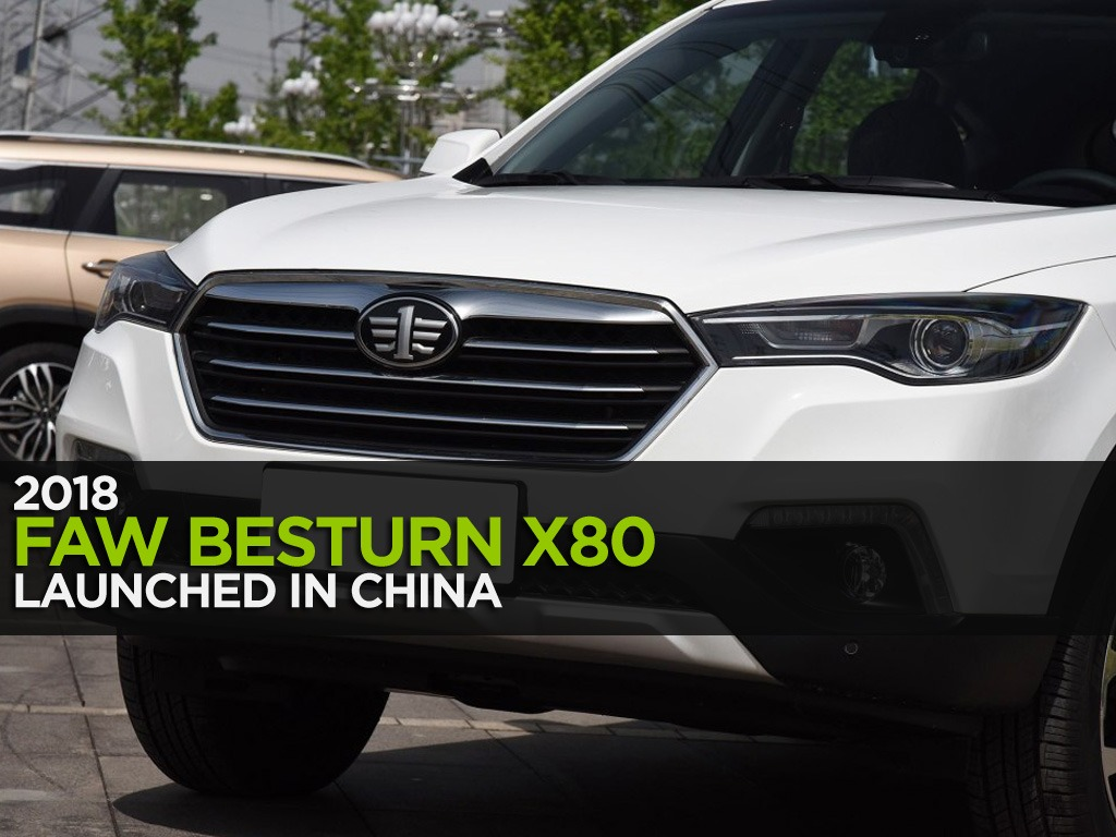 FAW Launches the 2018 Besturn X80 SUV in China 1