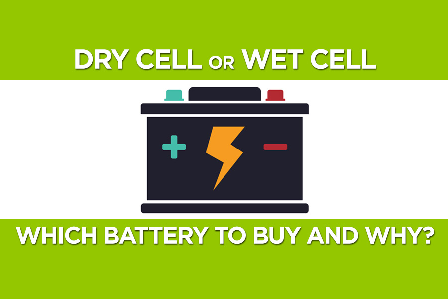 Wet Cell or Dry Cell Battery- Which One to Choose and Why? 1