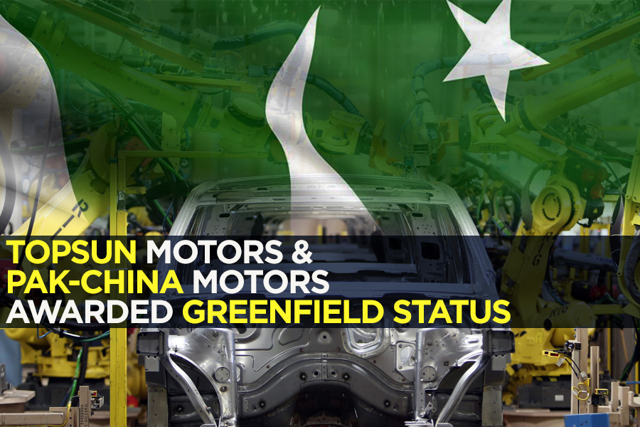 Topsun Motors and Pak-China Motors Awarded Greenfield Status 24