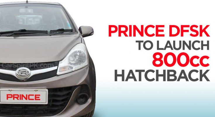 Prince DFSK to Launch 800cc Hatchback in Pakistan 1