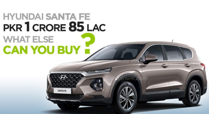 Hyundai Santa Fe for PKR 18.5 Million- What Else Can You Buy? 1