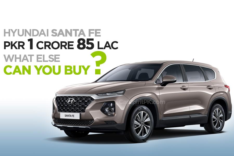 Hyundai Santa Fe for PKR 18.5 Million- What Else Can You Buy? 1