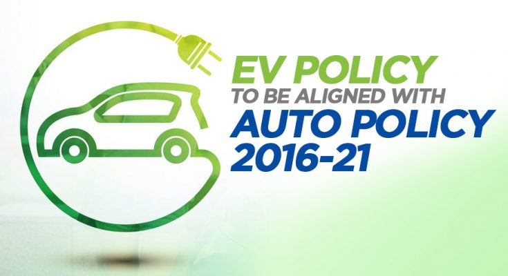 EV Policy to be Aligned with Current Auto Policy 2016-21 1