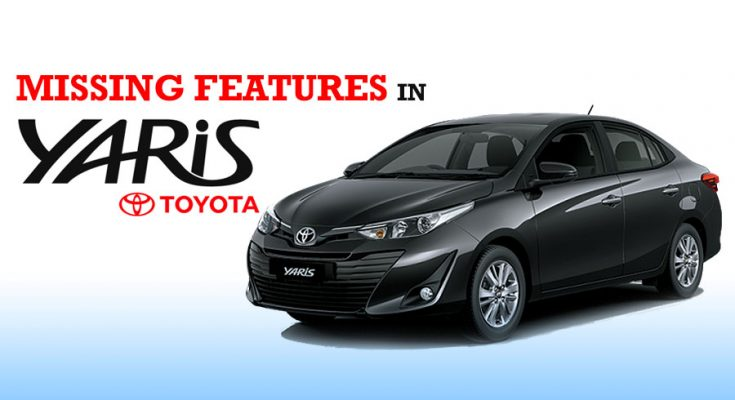 Missing Features of Toyota Yaris in Pakistan 1