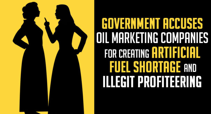 Government Accuses OMCs for Artificial Shortage & Illegitimate Profiteering 1
