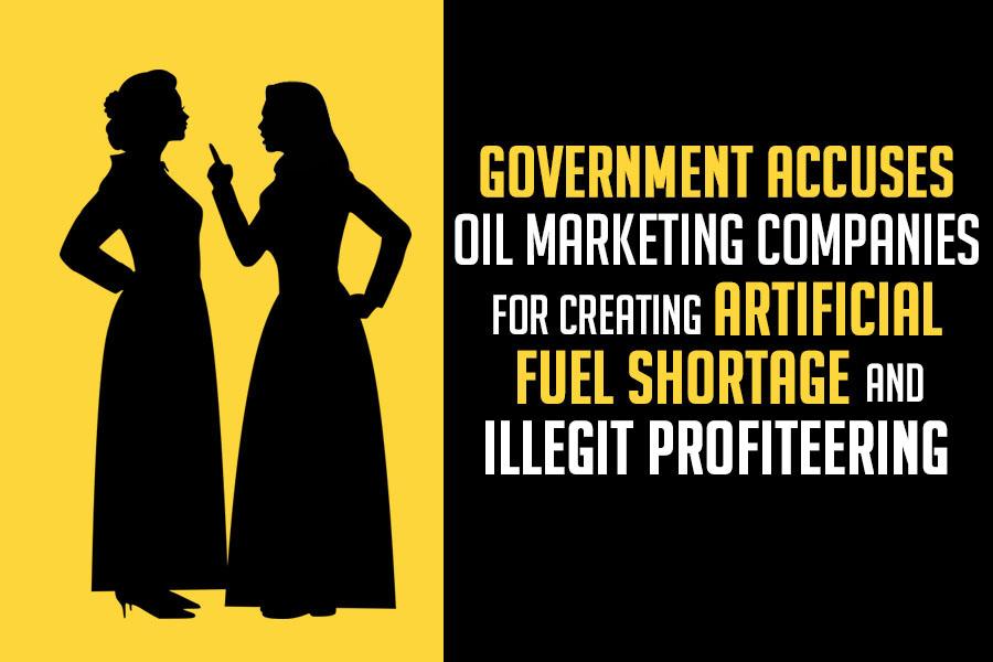 Government Accuses OMCs for Artificial Shortage & Illegitimate Profiteering 6