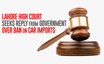 Lahore High Court Seeks Reply from Government over Ban on Car Imports 7
