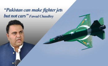 Pakistan Can Make Fighter Jets but Not Cars: Fawad Chaudhry 7