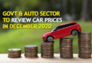 Govt & Auto Sector to Review Car Prices in December 2020 3
