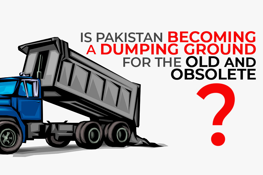 Is Pakistan Becoming a Dumping Ground for Old & Obsolete? 6